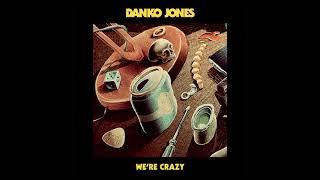 Danko Jones - We're Crazy (Official Audio)