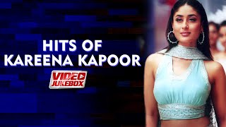 HITS OF KAREENA KAPOOR | Video Jukebox | Kareena Kapoor Khan Songs | Hit Hindi Songs | Tips Music