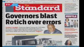 Governors blast CS Rotich over errors in Sh10b suspicious county expenditure | Press Review