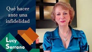 Qué Hacer Ante Una Infidelidad - Lucy Serrano
