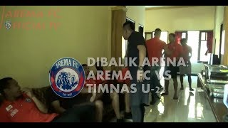 DIBALIK ARENA: Arema FC Vs Timnas U-22