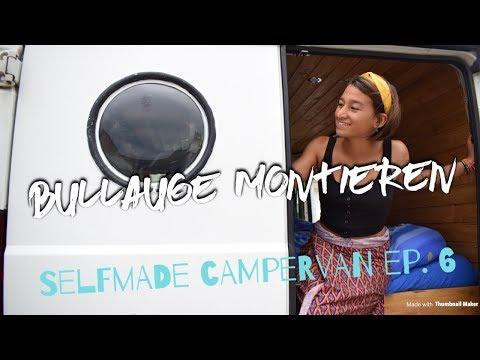 Van Bullauge montieren // Selfmade Campervan ep. 6 // Nadti Thai