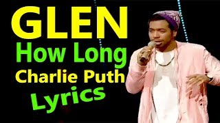 GLEN HOW LONG by CHARLIE PUTH | #Cover #Lyrics  #INDONESIAN IDOL 2018