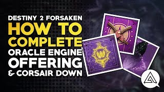 Destiny 2 Forsaken | How to Complete Oracle Engine Offering & Corsair Down Quests
