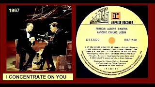 Frank Sinatra & Antonio Carlos Jobim - I Concentrate On You 'Vinyl'