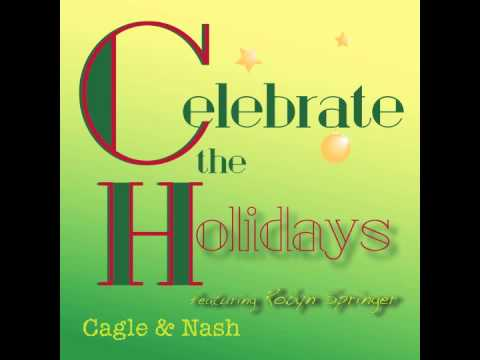 Celebrate the Holidays (feat. Robyn Springer) - Cagle & Nash