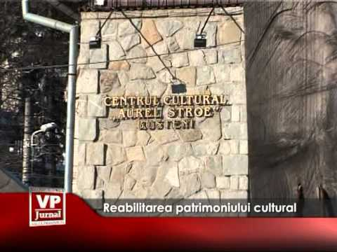 Reabilitarea patrimoniului cultural