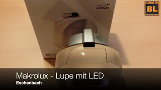 Review: Makrolux - Lupe mit LED Beleuchtung - Eschenbach - Blindlife