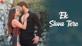 Ek Siwa Tere | Mushkil | Rajniesh Duggal & Pooja Bisht