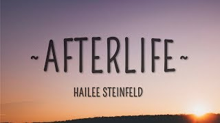Hailee Steinfeld   Afterlife (Lyrics)