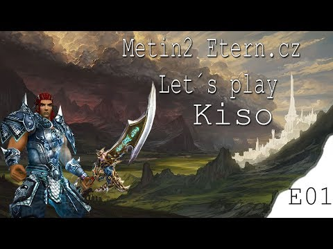 ▲ Etern.cz ▲ - Metin2 Let´s Play ► E1