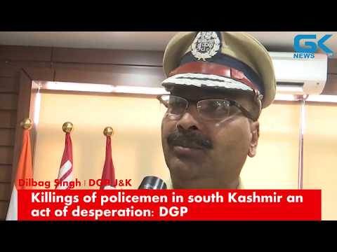 Killings of policemen in south Kashmir an act of desperation: DGP
