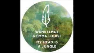 Wankelmut & Emma Louise  My Head Is A Jungle Original Mix)