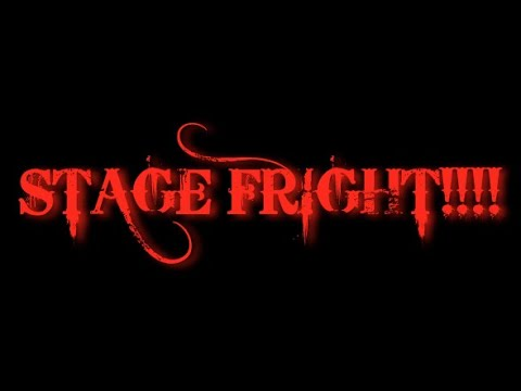 REAL TALK: Stage Fright!