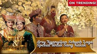 Arsy Nyanyikan Sebuah Lagu Spesial Untuk Sang Kakak - Ikatan Cinta Atta &Aurel Spesial Syukuran Akad