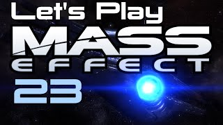 Let's Play Mass Effect Part - 23