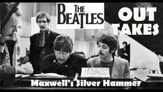 Maxwell's Silver Hammer (Outtakes) - The Beatles