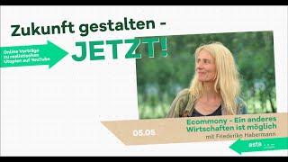 Ecommony: ein anderes Wirtschaften ist möglich – mit Friederike Habermann