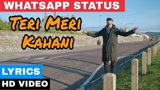 Teri Meri Kahani Lyrics WhatsApp Status 2019   Himesh Reshammiya, Ranu Mondal  Sonia Mann