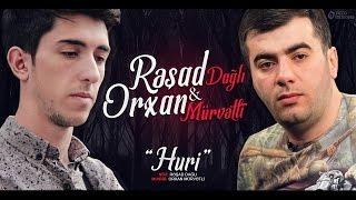 Resad Dagli & Orxan Murvetli - Huri
