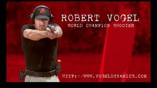 Robert Vogel – World Champion Shooter
