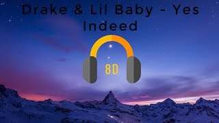 Drake & Lil Baby   Yes Indeed (3D Audio Edit)