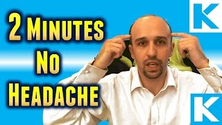 How To Get Rid Of Headache Or Migraine In 2 Minutes Or Less - Video Youtube