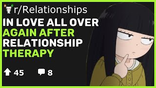 In Love All Over Again After Relationship Therapy [Reddit Relationships Advice]