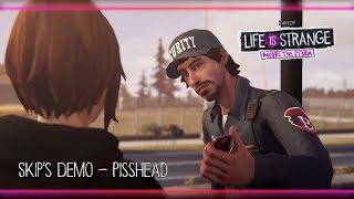 Skip's Demo - Pisshead [Life is Strange: Before the Storm] w/ Visualizer