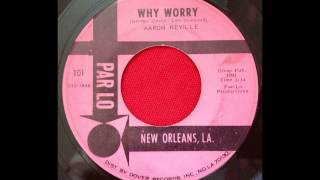 AARON NEVILLE...WHY WORRY
