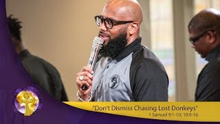 """Don't Dismiss Chasing Lost Donkeys""1 Samuel 9:1-10; 10:9-16::insecure"