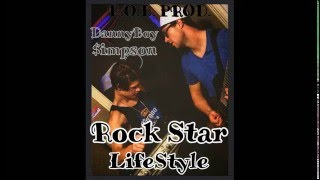 "DannyBoy $impson- ""ROCK STAR LIFESTYLE"" (R.O.B. PROD.)"