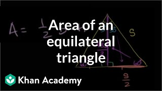 Area Of An Equilateral Triangle   Perimeter, Area, And Volume   Geometry   Khan Academy