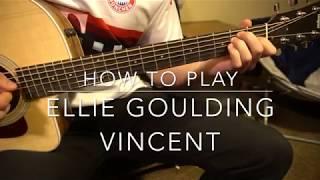 Vincent // Ellie Goulding // Easy Guitar Lesson