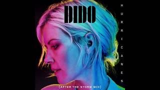 Dido   Hurricanes (After The Storm Mix) (Official Audio)