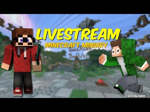 【Livestream】►Minecraft Minihry - testujeme nové nastavení streamu w/Marawan,ItsMeVeronika [záznam]