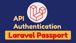 Create API Authentication with Laravel Passport