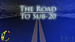 The Road To Sub-20 [Episode 1]