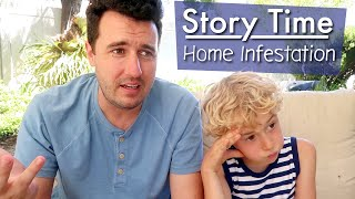 Story Time - Home Infestation