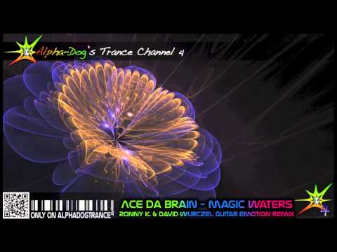 Ace Da Brain - Magic Waters [Ronny K. & David Wurczel Guitar Emotion Remix] ★