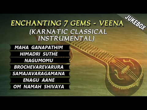 ENCHANTING 7 GEMS : VEENA (VIDEO JUKEBOX): Carnatic Classical Instrumental 2017 || T-Series Classics