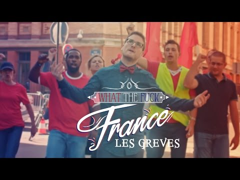 Frantíci, co ty stávky? - What The Fuck France