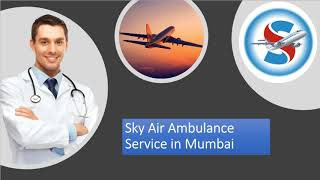 Select Air Ambulance in Mumbai with Superb Medical Care
