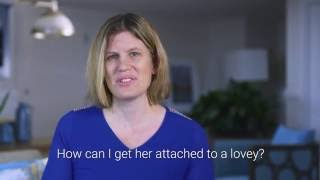 How can I get her attached to a lovey - Dr. Sarah Honaker