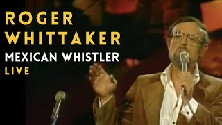 Roger Whittaker - Mexican Whister