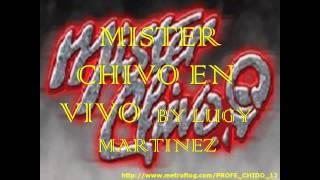 MISTER CHIVO EN VIVO.. LA COSITA.. BY LUGY MARTINEZ..RIO BRAVO TAMPS..