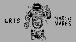 Gris (Audio) - Marco Mares  (Video)