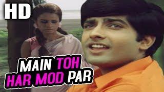 Main Toh Har Mod Par (Happy) | Mukesh | Chetna   - YouTube
