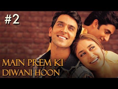 Main Prem Ki Diwani Hoon Full Movie | Part 2/17 | Hrithik, Kareena | Hindi Movies