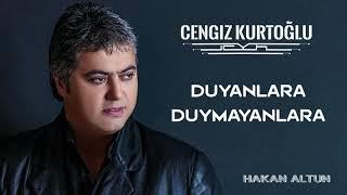 Cengiz Kurtoğlu - Duyanlara Duymayanlara
